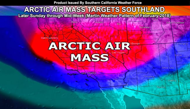 Arctic Air Mass Heading For Southern California As We Start The Martin Weather Pattern of February 2018