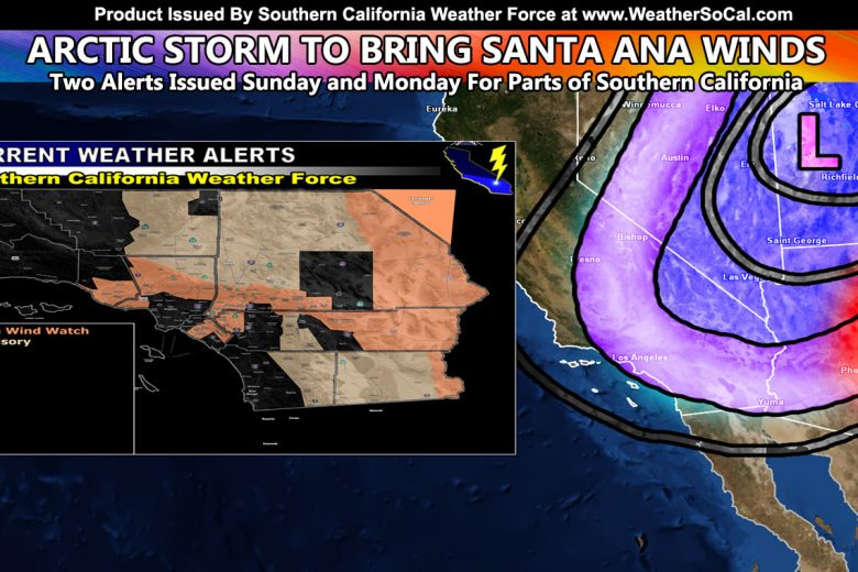 Arctic Storm Prompts Santa Ana Wind Watch Below Passes And Canyons, Mountains Included As System Makes Glancing Blow East of California