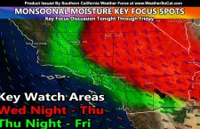 Monsoonal Moisture To Move Through Southern California Tonight through Friday; Key Focus Spots and Discussion