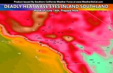 WARNING:  Deadly Heatwave Eyes Inland Southern California Week Of June 14th; All Should Prepare Now